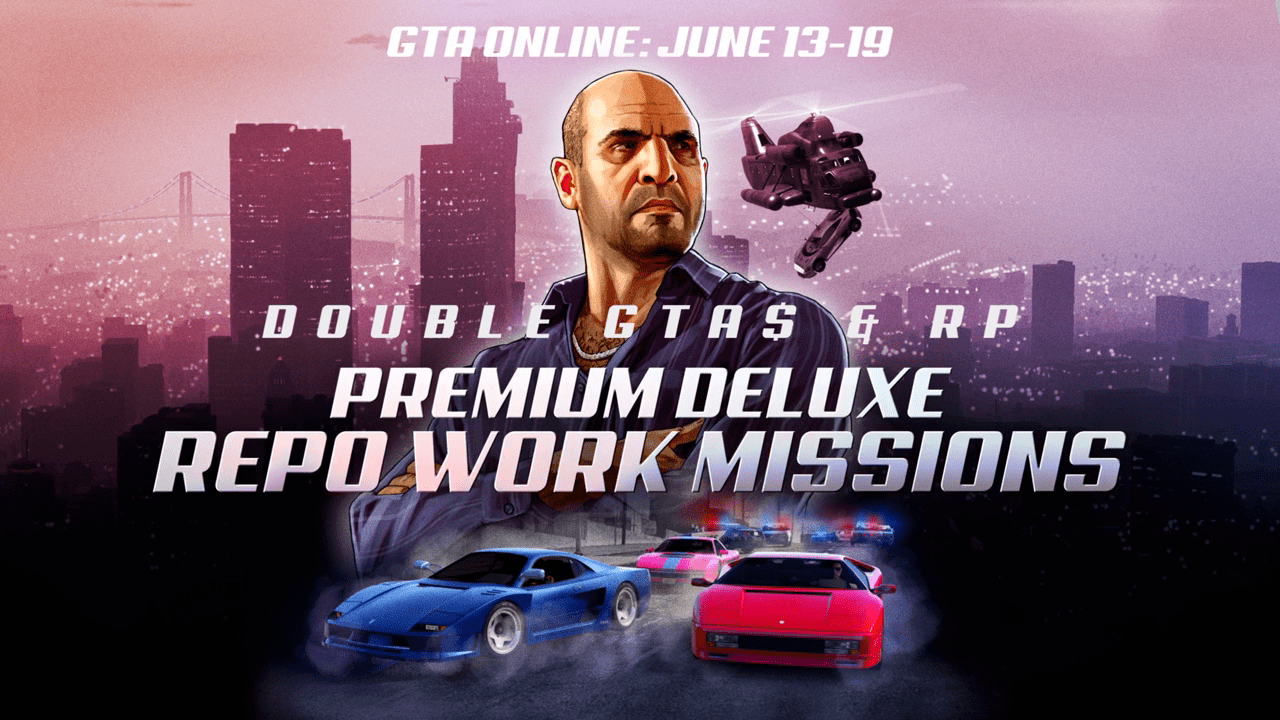 GTA Online: 2X GTA$ & RP on All Premium Deluxe Repo Work, Missile Base Modes & more