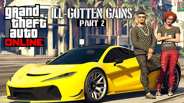 The GTA Online ILL-GOTTEN GAINS Update Part 2 Is Now Available