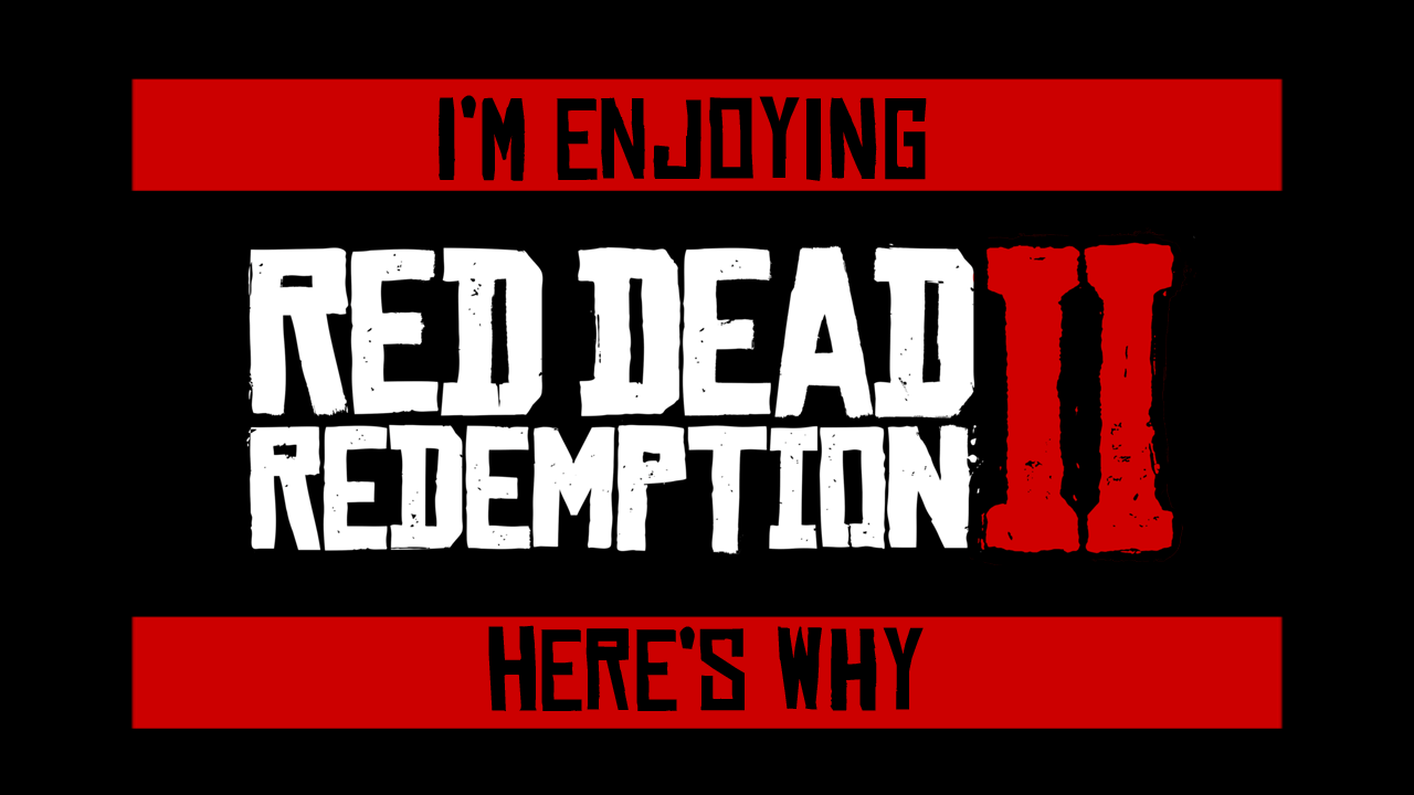 Heres why im enjoying rdr2