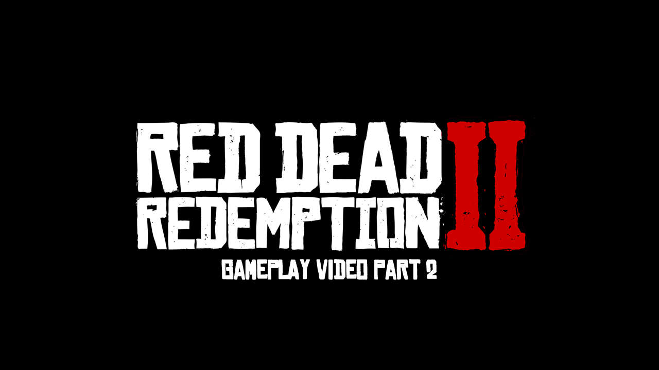 Red Dead Redemption 2 Gameplay Trailer Part 2 Coming Tomorrow 9am EST